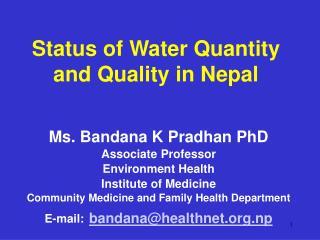 Ms. Bandana K Pradhan PhD Associate Professor Environment Health Institute of Medicine Community Medicine and Family Hea