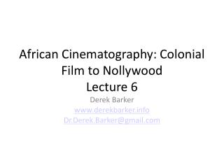 African Cinematography: Colonial Film to Nollywood Lecture  6