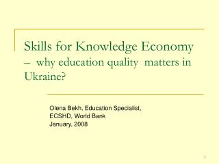 Skills for Knowledge Economy  –  why education quality  matters in Ukraine?