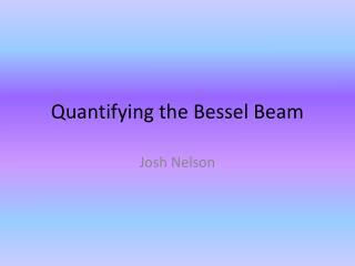Quantifying the Bessel Beam