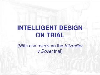 INTELLIGENT DESIGN  ON TRIAL