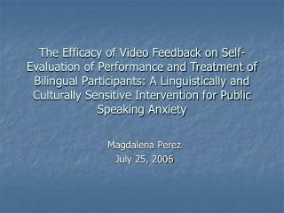The Efficacy of Video Feedback on Self-Evaluation of Performance and Treatment of Bilingual Participants: A Linguistical