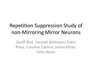 Repetition Suppression Study of non-Mirroring Mirror Neurons