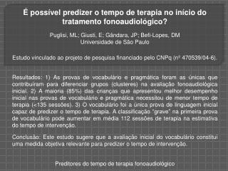 É possível predizer o tempo de terapia no início do tratamento fonoaudiológico ?