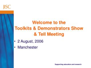 Welcome to the Toolkits & Demonstrators Show & Tell Meeting