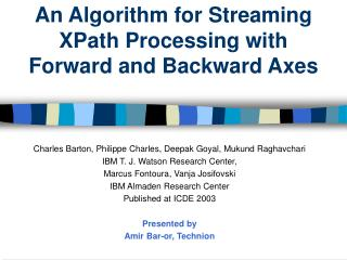 An Algorithm for Streaming  XPath Processing with  Forward and Backward Axes