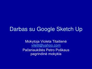 Darbas su Google Sketch Up