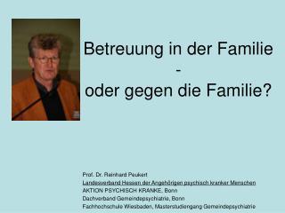 Betreuung in der Familie - oder gegen die Familie?