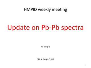 Update on  Pb-Pb  spectra