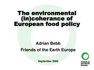 The environmental (in)coherance of European food policy