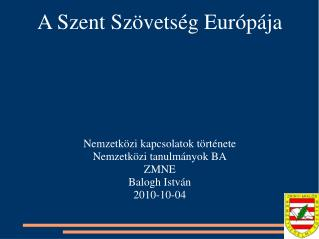 A Szent Szövetség Európája Nemzetközi kapcsolatok története Nemzetközi tanulmányok BA ZMNE