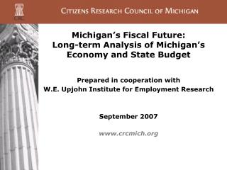 Michigan s Fiscal Future: Long-term Analysis of Michigan s Economy and State Budget