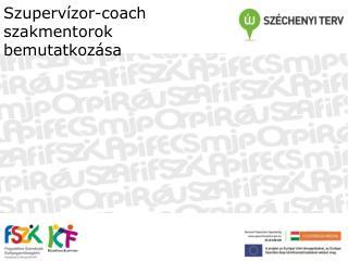 Szupervízor-coach  szakmentorok bemutatkozása