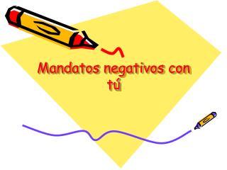 Mandatos negativos con t ú