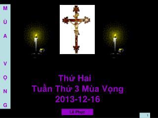 Thứ  Hai Tuần Thứ 3 Mùa  V ọng 2013-12-16