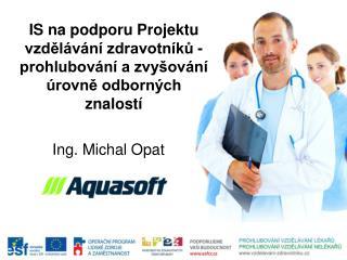 IS na podporu Projektu vzdělávání zdravotníků - prohlubování a zvyšování úrovně odborných znalostí