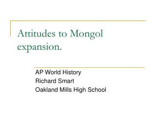 Attitudes to Mongol expansion.