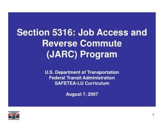 Section 5316: Job Access and Reverse Commute JARC Program