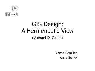 GIS Design: A Hermeneutic View (Michael D. Gould)
