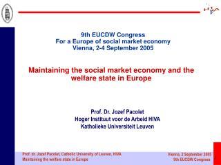 Prof. Dr. Jozef Pacolet Hoger Instituut voor de Arbeid HIVA  Katholieke Universiteit Leuven