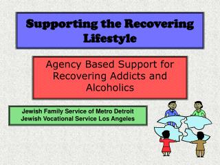 Supporting the Recovering Lifestyle
