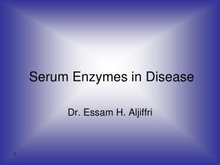 Serum Enzymes in Disease