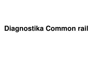 Diagnostika Common rail