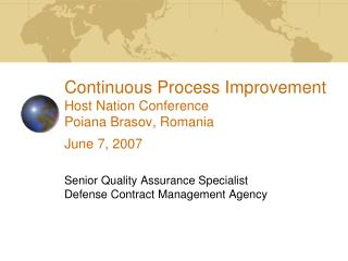 Continuous Process Improvement Host Nation Conference Poiana Brasov, Romania June 7, 2007