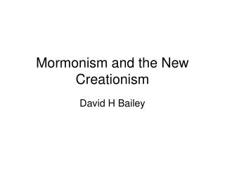 Mormonism and the New Creationism
