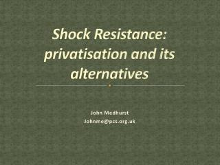 Shock Resistance: privatisation and its alternatives