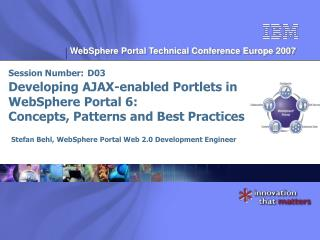 Stefan Behl, WebSphere Portal Web 2.0 Development Engineer