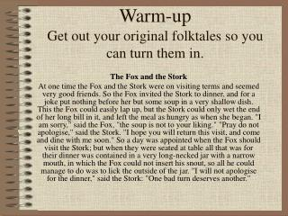 Warm-up Get out your original folktales so you can turn them in.