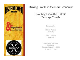 Driving Profits in the New Economy: Profiting From the Hottest  Beverage Trends