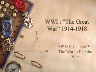 "WWI : ""The Great War"" 1914-1918"