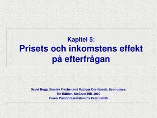 Kapitel 5: Prisets och inkomstens effekt på efterfrågan