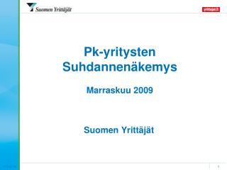 Pk-yritysten Suhdannenäkemys Marraskuu 2009
