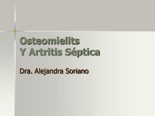 Osteomielits  Y Artritis Séptica