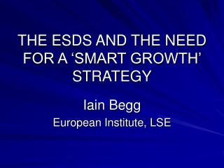 THE ESDS AND THE NEED FOR A �SMART GROWTH� STRATEGY