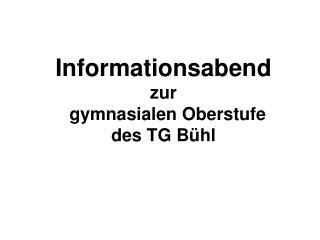 Informationsabend  zur gymnasialen Oberstufe des TG Bühl