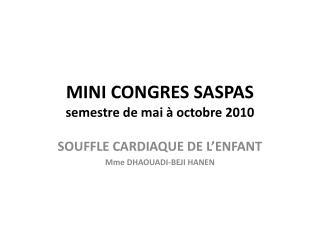 MINI CONGRES SASPAS semestre de mai à octobre 2010