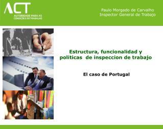Paulo Morgado de Carvalho Inspector General de Trabajo