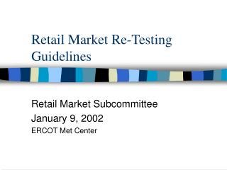 Retail Market Re-Testing Guidelines