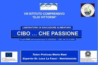 Tutor:  Prof.ssa Maria Nanì Esperto:  Dr. Luca La Fauci - Nutrizionista