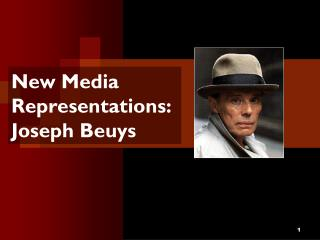 New Media  Representations: Joseph Beuys
