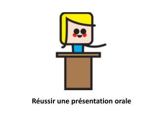 Réussir une présentation  orale