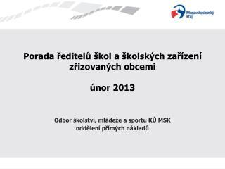 Porada ředitelů škol a školských zařízení zřizovaných obcemi únor 2013