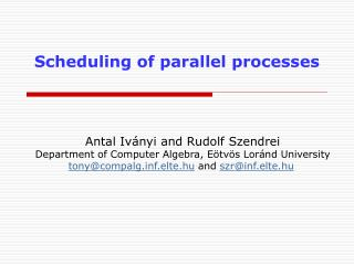 Scheduling of parallel processes
