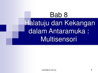 Bab 8  Halatuju dan Kekangan dalam Antaramuka : Multisensori