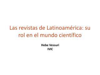 Las revistas de Latinoam rica: su rol en el mundo cient fico