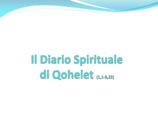 Il Diario Spirituale di Qohelet  (1,1-3,22)